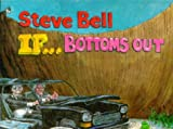 If... Bottoms Out (0749315059) by Bell, Steve