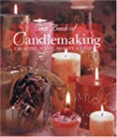 The Book of Candlemaking: Creating Sc...