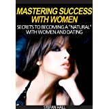 51BVYRLvMbL. SL160 OU01 SS160  Mastering Success With Women   Secrets To Becoming A Natural With Women And Dating (Kindle Edition)