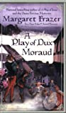 A Play of Dux Moraud (Joliffe, Book 2) (0425204340) by Frazer, Margaret