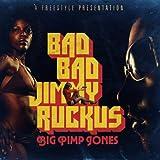 echange, troc Big Pimp Jones - Bad Bad Jimmy Ruckus