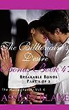 The Billionaire's Desire Bonus Book 4 Part 1 of 2:  Breakable Bonds (The Hunter Family 6)
