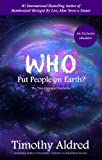 Who Put People on Earth?: The True Origin of Humanity (eBooklet) (Humanities, UFO, Sumerians, Ancient History)