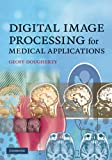 img - for Digital Image Processing for Medical Applications book / textbook / text book