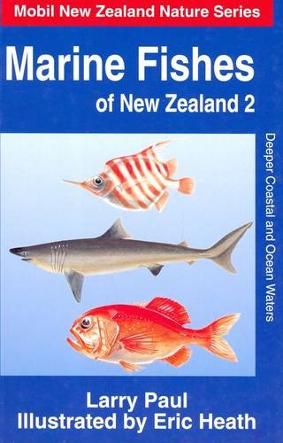 Marine Fishes of New Zealand: Deeper Coastal and Ocean Waters v. 2 (Mobil New Zealand nature series)