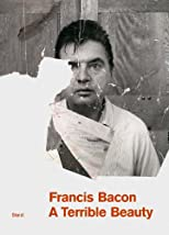 Francis Bacon: A Terrible Beauty