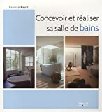 Concevoir et raliser sa salle de bain