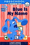 Blue Is My Name: My First Preschool Ready To Read Level 1 (Blue's Clues Ready-To-Read) (0689831226) by Santomero, Angela C.
