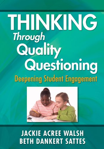 Thinking Through Quality Questioning: Deepening 
