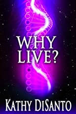 Why Live?