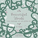 Beautiful Words: Some Meanings and Some Fictions Too