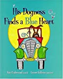 img - for His Dogness Finds a Blue Heart by Ralph Kim Underwood (2004-09-06) book / textbook / text book