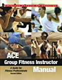 img - for Ace Group Fitness Instructor Manual: A Guide for Fitness Professionals: Book and DVD book / textbook / text book