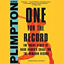 One for the Record: The Inside Story of Hank Aaron's Chase for the Home Run Record Audiobook by George Plimpton, Bob Costas - foreword Narrated by Rick Adamson