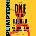 One for the Record: The Inside Story of Hank Aaron's Chase for the Home Run Record   George Plimpton,Bob Costas - foreword