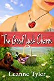 The Good Luck Charm (The Good Luck Series)