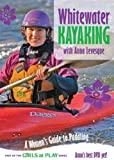 Whitewater Kayaking with Anna Levesque