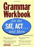 img - for Grammar Workbook for the SAT, ACT...and More book / textbook / text book