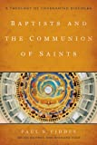 img - for Baptists and the Communion of Saints: A Theology of Covenanted Disciples book / textbook / text book