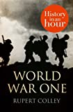 Book cover image for World War One: History in an Hour