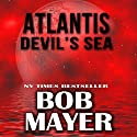 Atlantis: Devil's Sea Audiobook by Bob Mayer, Robert Doherty Narrated by Martin Gollery