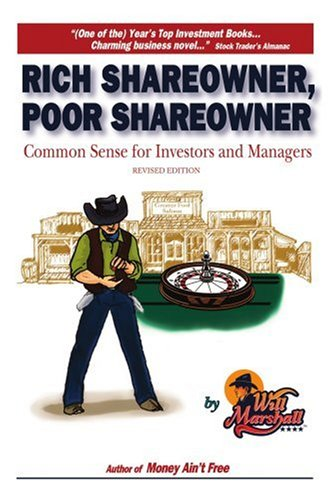 Rich Shareowner, Poor Shareowner!: Common Sense for Investors and Managers