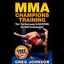 MMA Champions Training Audiobook by Greg Johnson Narrated by Anders Graham