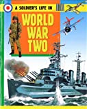 img - for Going to War in World War Two (Soldier's Life) book / textbook / text book