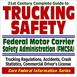 21st Century Complete Guide To Trucking Safety Federal Motor Carrier Safety Administration