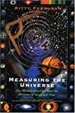Measuring the Universe: Our Historic Quest to Chart the horizons of Space and Time (0802713513) by Kitty Ferguson