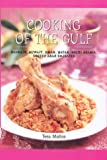 Cooking of the Gulf: Bahrain, Kuwait, Oman, Qatar, Saudi Arabia, United Arab Emirates (1898259062) by Mallos, Tess