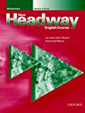 John and Liz Soars New Headway: Elementary: Teacher's Book: Teacher's Book Elementary level (New Headway English Course)