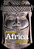National Geographic Investigates: Ancient Africa: Archaeology Unlocks the Secrets of Africa's Past