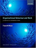 Organizational Behaviour and Work:: A Critical Introduction