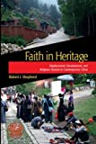 "BOOKS RECEIVED: Robert J. Shepherd, ""Faith in Heritage: Displacement, Development, and Religious Tourism in Contemporary China"" (Left Coast Press, 2013)"