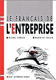 echange, troc Michel Danilo, Beatrice Tauzan - Le français de l'entreprise