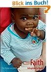 Faith - Adoption in Kenia: Ein Vater...