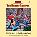 The Mystery of the Singing Ghost: The Boxcar Children Mysteries, Book 31 (       UNABRIDGED) by Gertrude Chandler Warner Narrated by Aimee Lilly