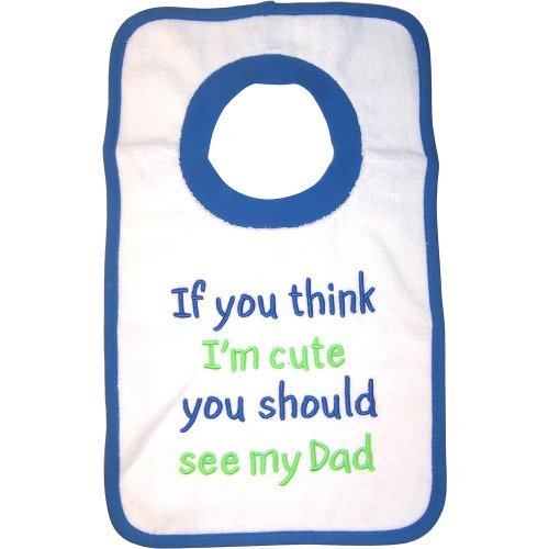 Babies R Us Boys' 'If You Think I'm Cute You Should See My Dad' Bib - 18-36 Months
