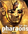 L'or des pharaons de Henri Stierlin