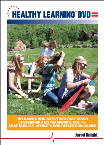 101-games-and-activities-that-teach-leadership-and-teamwork-vol-4-adaptability-affinity-and-reflecti