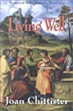 Living Well: Scriptural Reflections for Every Day (1570753202) by Chittister, Joan