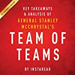 Team of Teams by General Stanley McChrystal: Key Takeaways & Analysis: New Rules of Engagement for a Complex World |  Instaread