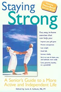 Staying Strong: A Senior's Guide to a More Active and Independent Life from Fairview Press