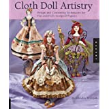 Cloth Doll Artistry: Design and Costuming Techniques for Flat and Fully Sculpted Figures ~ Barbara Willis