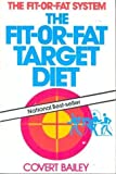 The Fit-Or-Fat Target Diet (0395361397) by Covert Bailey