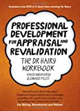 David Hindmarsh and Edward Picot Professional Development for Appraisal and Revalidation: The Dr Hairy Workbook