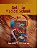 Get into Medical School: A Guide for the Perplexed, Second Edition