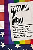 Redeeming the Dream: Proposition 8 and the Struggle for Marriage Equality