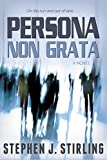 Stephen J. Stirling Persona Non Grata